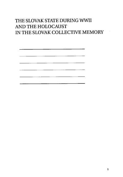 THE SLOVAK STATE DURING WWII AND THE HOLOCAUST IN THE SLOVAK COLLECTIVE MEMORY